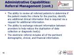 administrative capabilities referral management cont