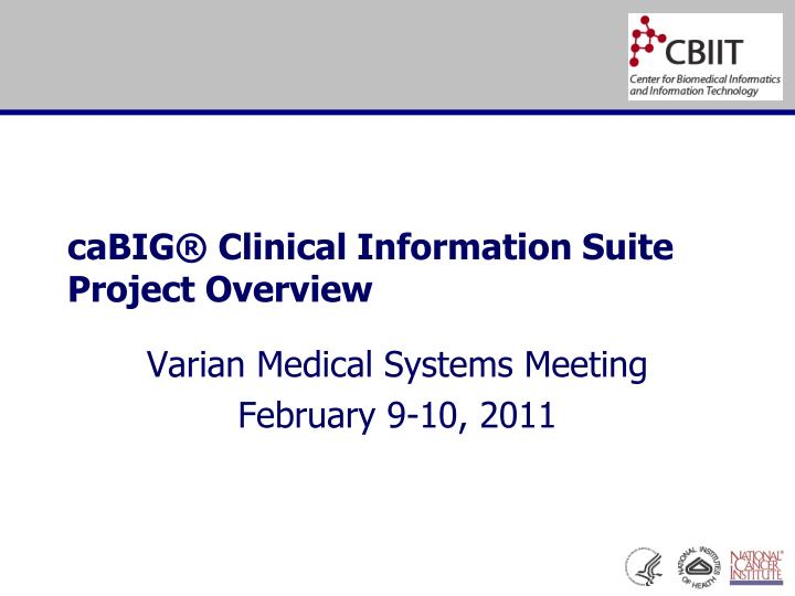 cabig clinical information suite project overview n.