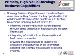 primary high value oncology business capabilities