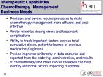 therapeutic capabilities chemotherapy management business needs