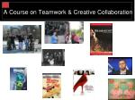 a course on teamwork creative collaboration