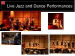 live jazz and dance performances