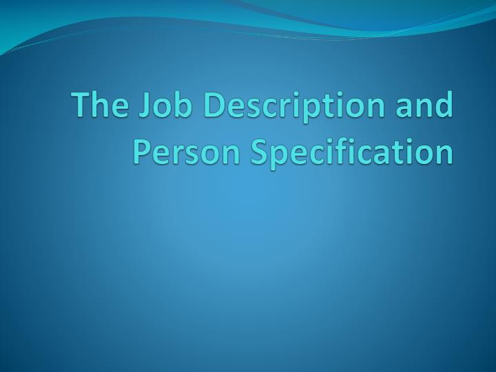 the job description and person specification n.