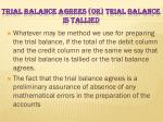 trial balance agrees or trial balance is tallied