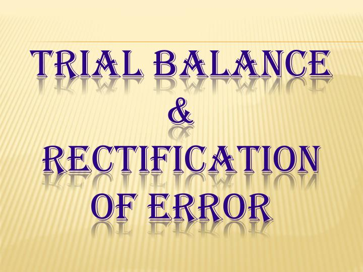 trial balance rectification of error n.