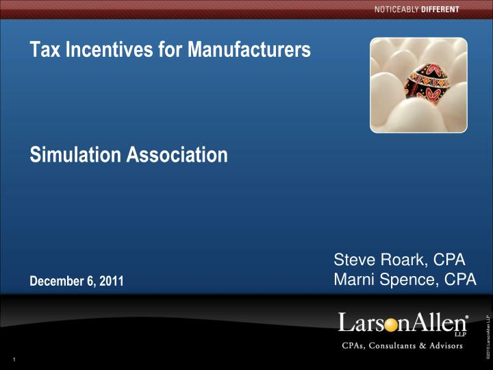 tax incentives for manufacturers simulation association december 6 2011 n.