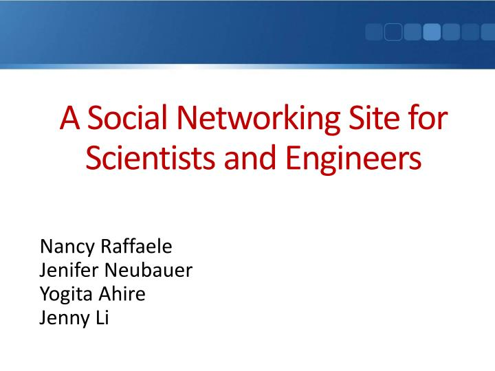 a social networking site for scientists and engineers n.