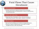fatal flaws that cause derailment