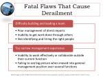 fatal flaws that cause derailment1