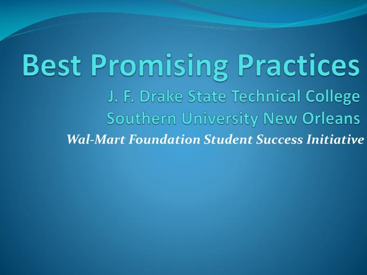 best promising practices j f drake state technical college southern university new orleans n.