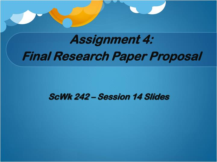assignment 4 final research paper proposal n.