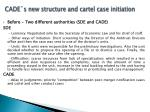 cade s new structure and cartel case initiation
