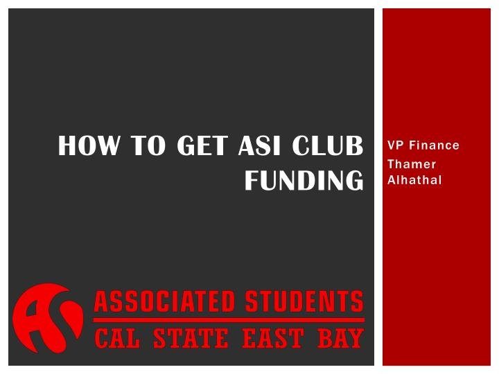 how to get asi club funding n.