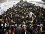 do you stand out from the crowd