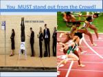 you must stand out from the crowd