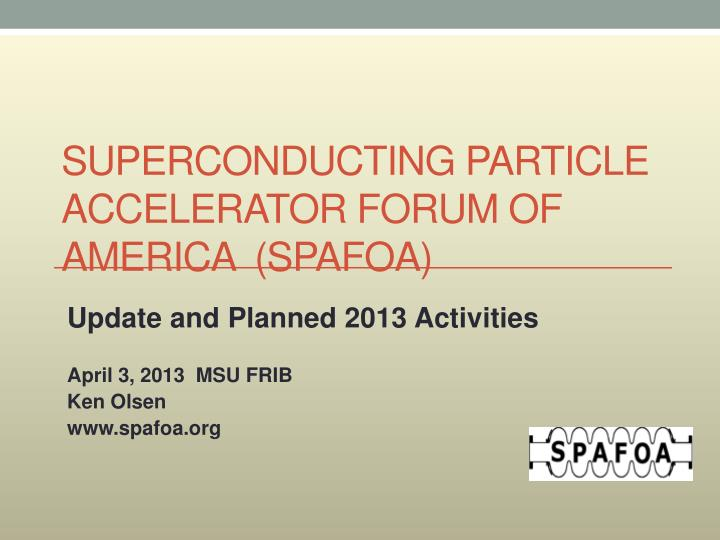 superconducting particle accelerator forum of america spafoa n.