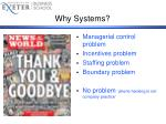 why systems