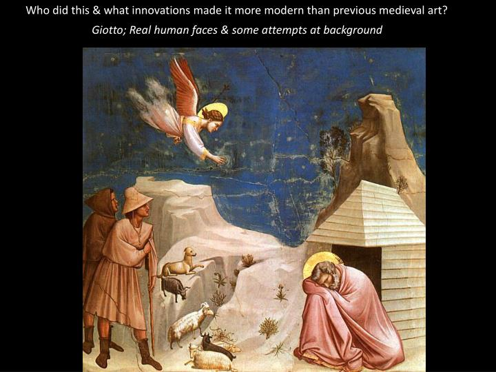 Who did this & what innovations made it more modern than previous medieval art?