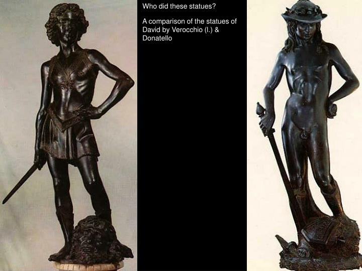 Who did these statues?