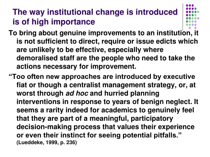 The way institutional change is introduced is of high importance