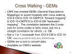 cross walking gems
