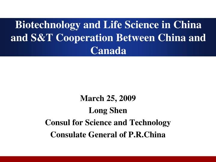 biotechnology and life science in china and s t cooperation between china and canada n.