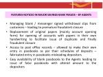 features noticed in major savings bank frauds by agents1