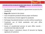 features noticed in major savings bank frauds by departmental officials