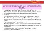lapses noticed in major cash certificates cases pao level