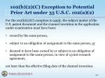 102 b 2 c exception to potential prior art under 35 u s c 102 a 2
