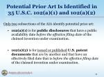 potential prior art is identified in 35 u s c 102 a 1 and 102 a 2