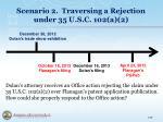 scenario 2 traversing a rejection under 35 u s c 102 a 21