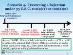 scenario 4 traversing a rejection under 35 u s c 102 a 1 or 102 a 22