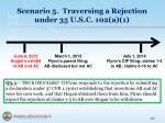 scenario 5 traversing a rejection under 35 u s c 102 a 13