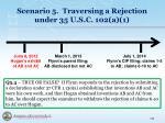 scenario 5 traversing a rejection under 35 u s c 102 a 15