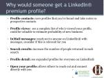 why would someone get a linkedin premium profile