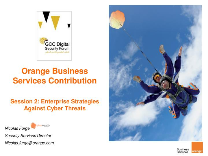 Orange business services contribution session 2 enterprise strategies against cyber threats