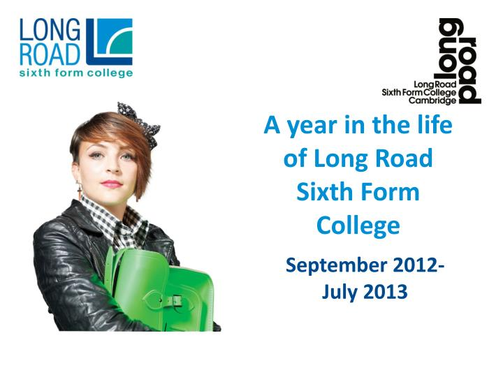 a year in the life of long road sixth form college n.