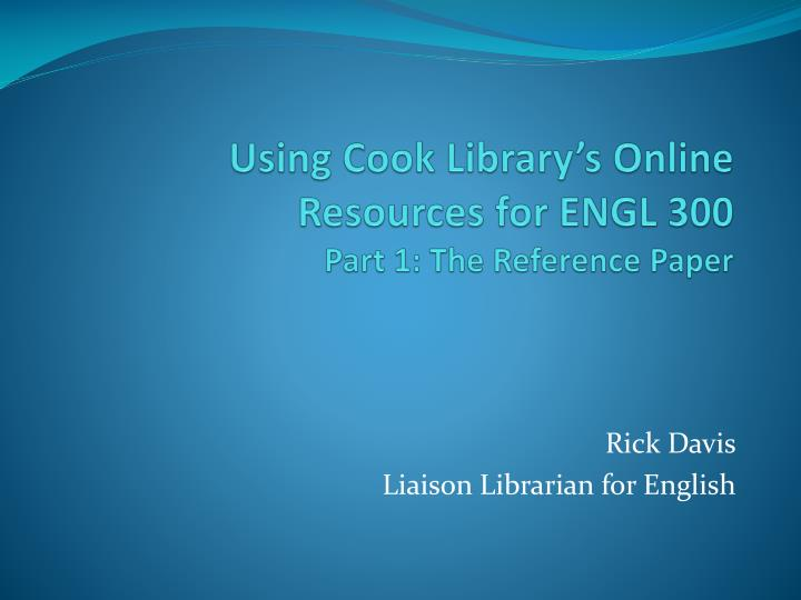 using cook library s online resources for engl 300 part 1 the reference paper n.