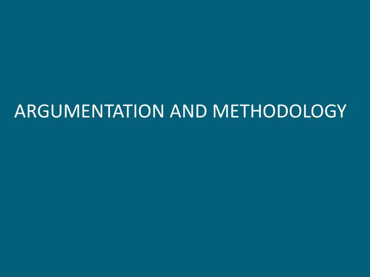 argumentation and methodology n.