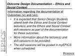 outcome design documentation ethics and social context