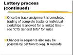 lottery process continued
