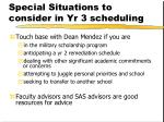 special situations to consider in yr 3 scheduling