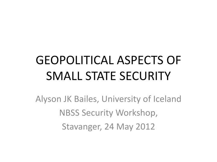 geopolitical aspects of small state security n.