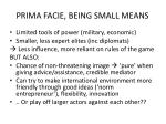 prima facie being small means
