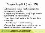 campus shop roll circa 1977