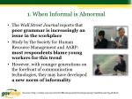 1 when informal is abnormal1