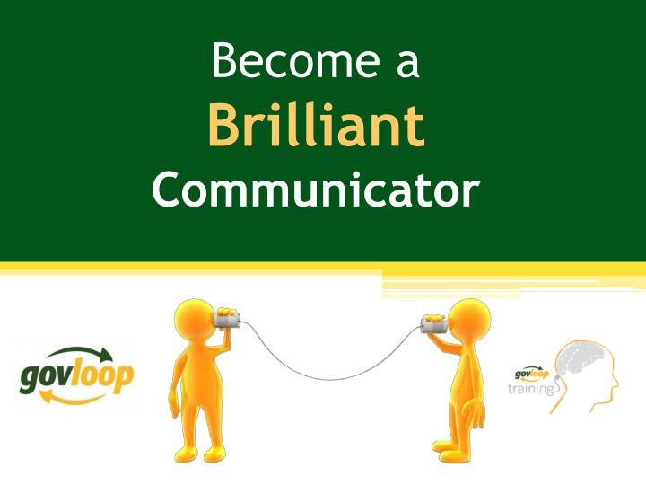 become a brilliant communicator n.