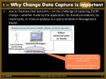 1 why change data capture is important1