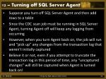 12 turning off sql server agent